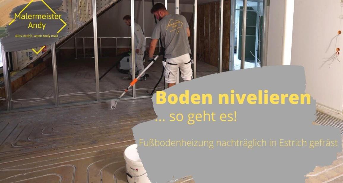 Fußboden nivellieren - Malermeister Andy